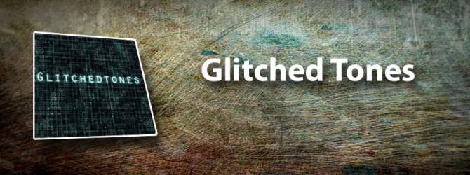 Glitched Tones