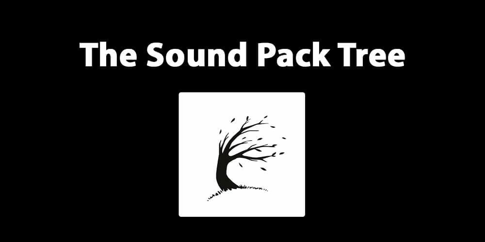 The Sound Pack Tree